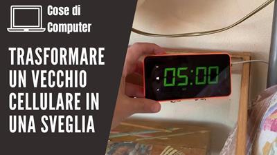 Immagine di copertina dell'articolo Come trasformare un vecchio telefonino in una sveglia