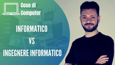 Informatico VS ingegnere informatico