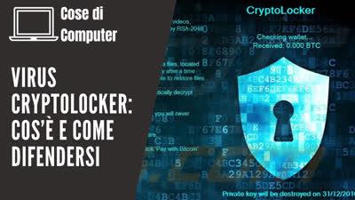 Virus Cryptolocker cos'è e come difendersi